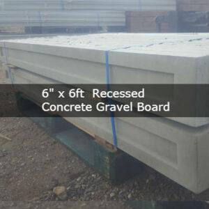 6″ x 6ft Recessed concrete gravel board