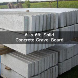 6″ x 6ft Solid Concrete gravel board