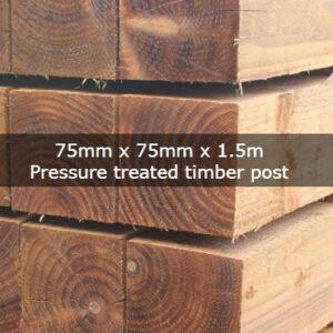 75mm x 75mm x 1.5m Pressure Treated Timber Post
